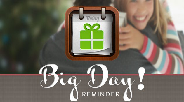 With BigDay Reminder, You'll Never Forget Birthdays Or Anniversaries Again