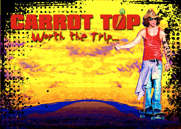 Carrot Top - Worth The Trip
