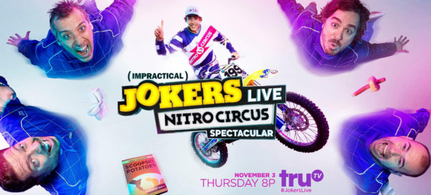Impractical Jokers Live: Nitro Circus Spectacular,